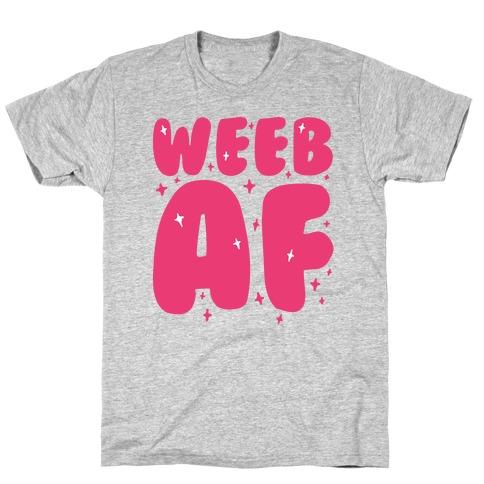 Weeb AF T-Shirt