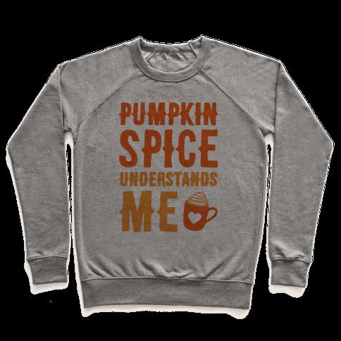 Pumpkin Spice Understands Me Pullover