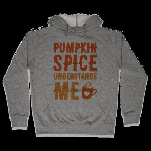 Pumpkin Spice Understands Me Hooded Sweatshirt