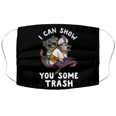I Can Show You Some Trash Racoon Possum Accordion Face Mask