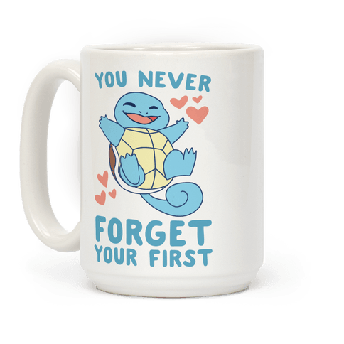 You Never Forget Your First - Squirtle Coffee Mug