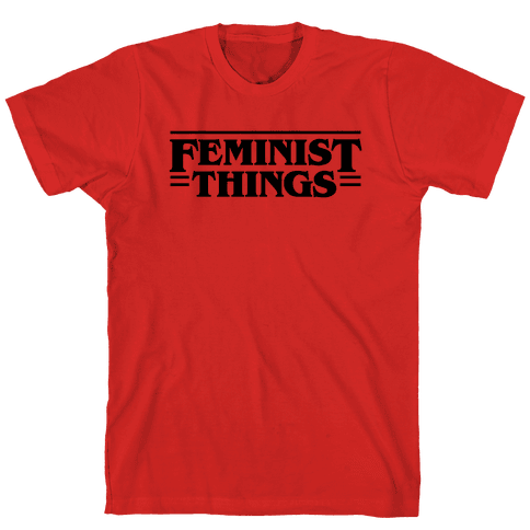 Feminist Things Mens T-Shirt