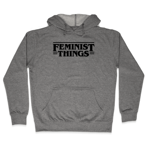Feminist Things Hooded Sweatshirt