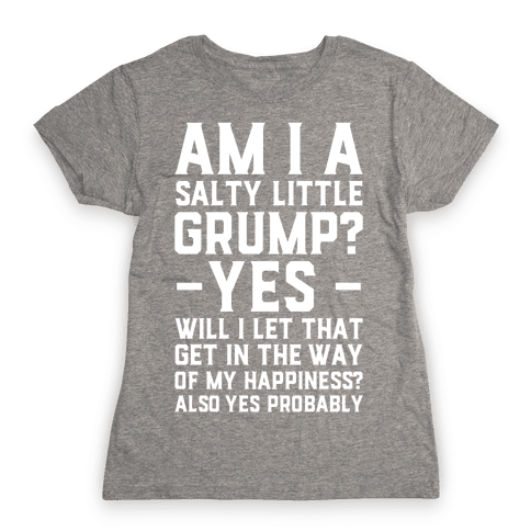 A Salty Little Grump Womens T-Shirt