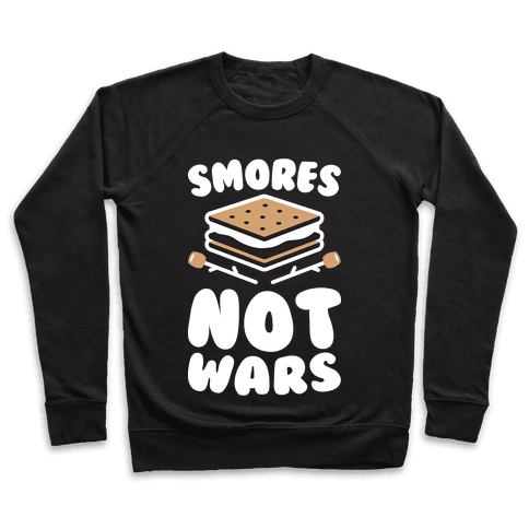 Smores Not Wars (White) Pullover