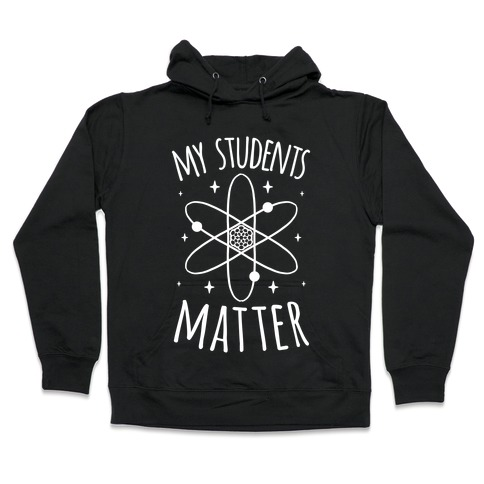 My Students Matter Hooded Sweatshirt