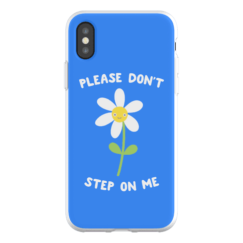 Please Don't Step On Me Flower Phone Flexi-Case