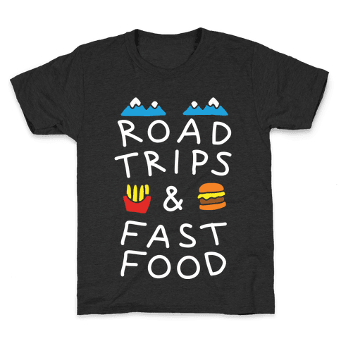 Road Trips And Fast Food Kids T-Shirt