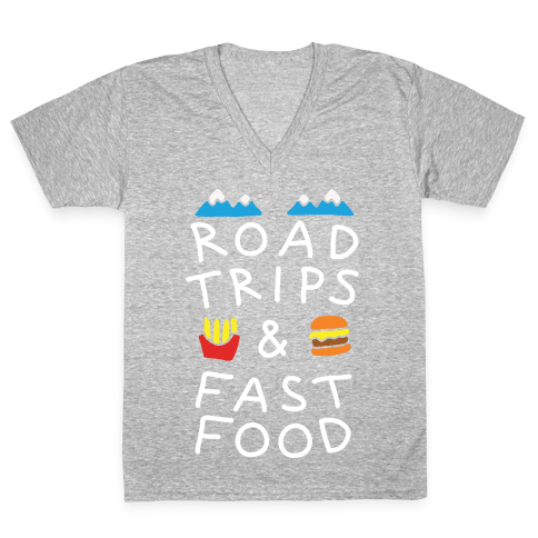 Road Trips And Fast Food V-Neck Tee Shirt