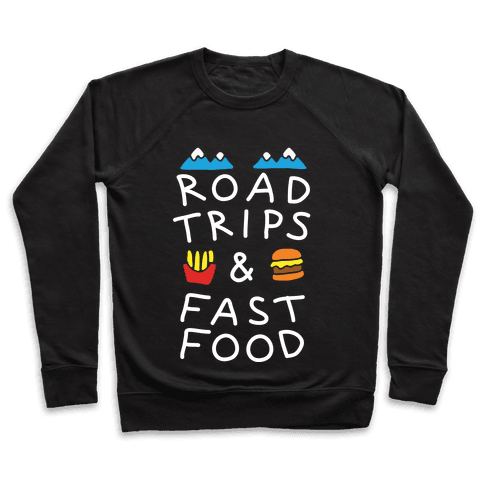 Road Trips And Fast Food Pullover