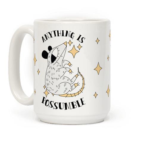 Anything is Possumble  Coffee Mug