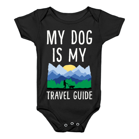 My Dog Is My Travel Guide Baby Onesy