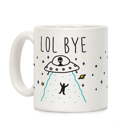 LOL BYE Coffee Mug