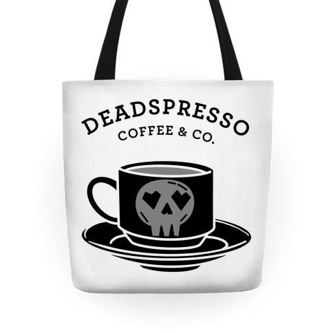 Deadspresso  Tote