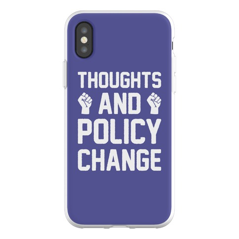 Thoughts And Policy Change Phone Flexi-Case