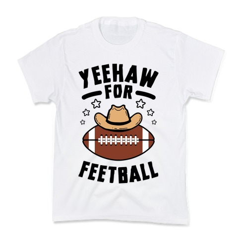 Yeehaw For Feetball Kids T-Shirt