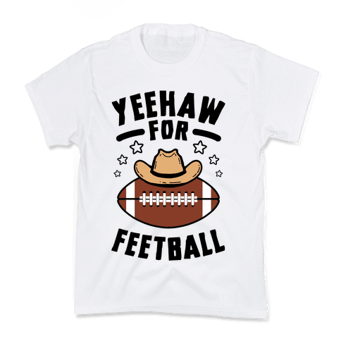 Yeehaw For Feetball Kids T-Shirt