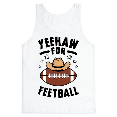 Yeehaw For Feetball Tank Top