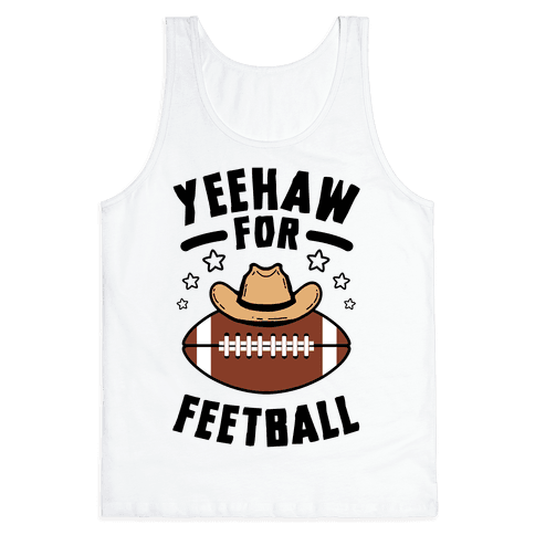 Yeehaw For Feetball Tank Top