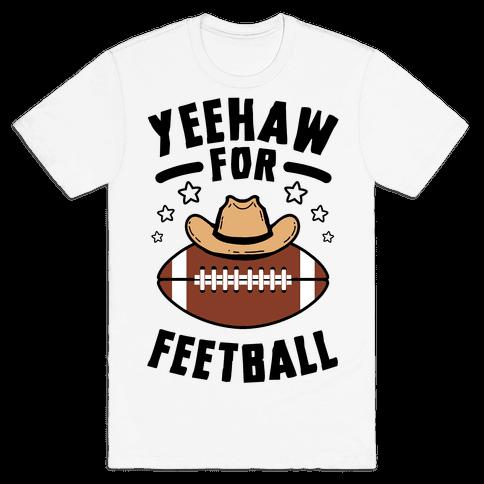 Yeehaw For Feetball Mens/Unisex T-Shirt