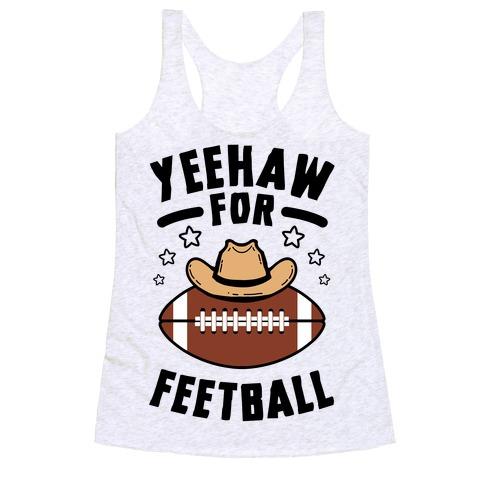 Yeehaw For Feetball Racerback Tank Top