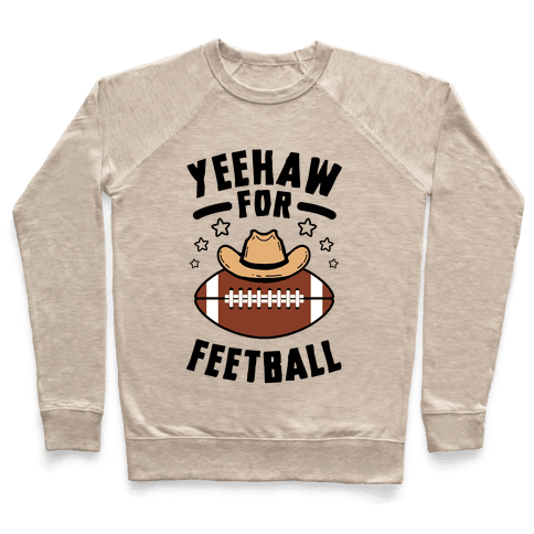 Yeehaw For Feetball Pullover