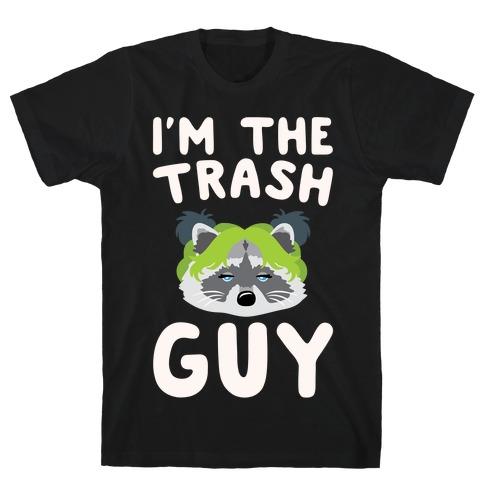 I'm The Trash Guy Parody White Print T-Shirt