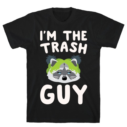 I'm The Trash Guy Parody White Print T-Shirt