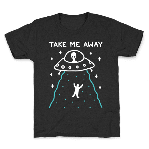 Take Me Away UFO Kids T-Shirt
