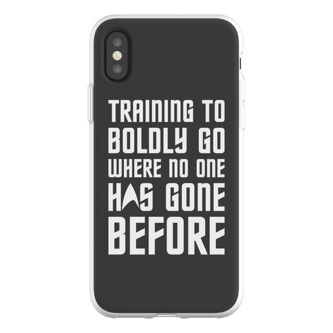 Training To Boldly Go Where No One Has Gone Before Phone Flexi-Case