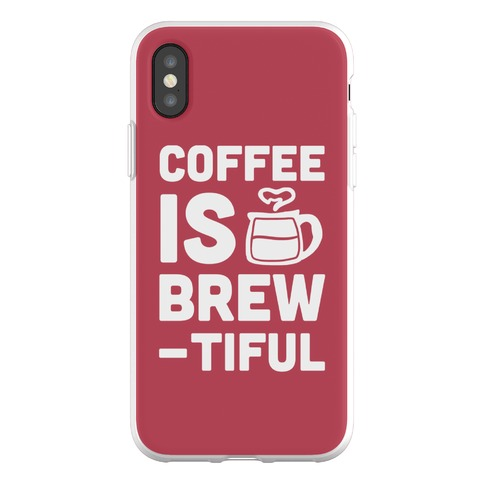 Coffee is Brew-tiful Phone Flexi-Case