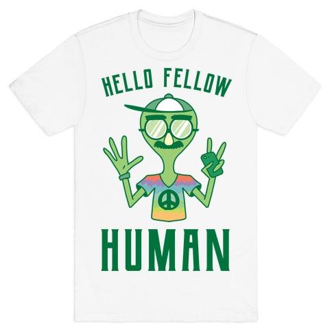 HELLO FELLOW HUMAN T-Shirt