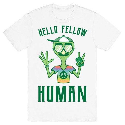 HELLO FELLOW HUMAN T-Shirt
