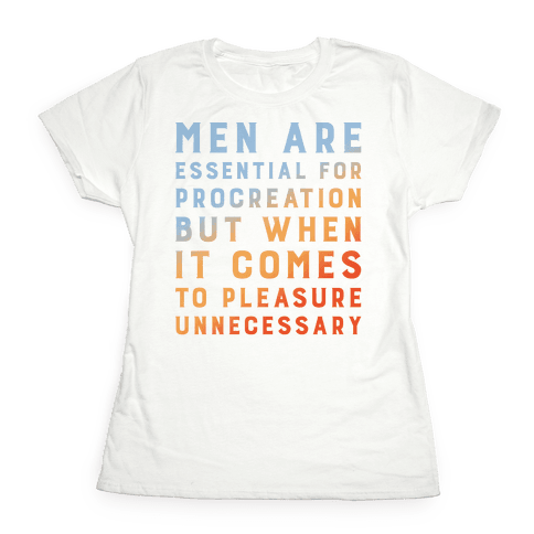 Men Aren't Necessary Quote Womens T-Shirt