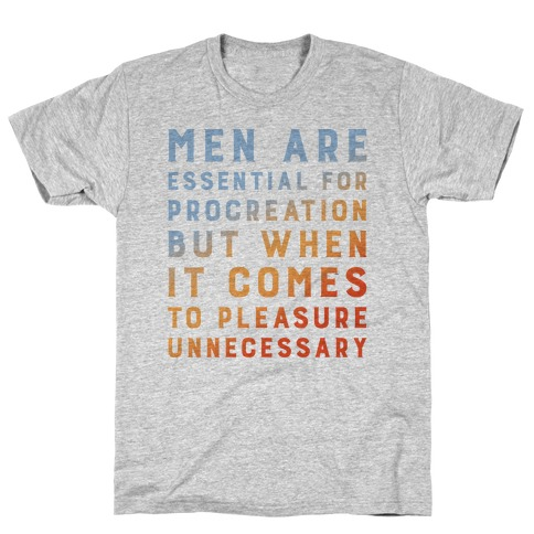 Men Aren't Necessary Quote T-Shirt