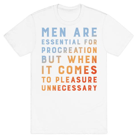 Men Aren't Necessary Quote Mens T-Shirt