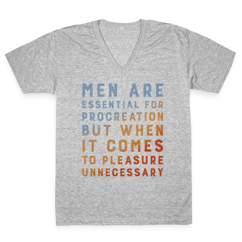 Men Aren't Necessary Quote V-Neck Tee Shirt
