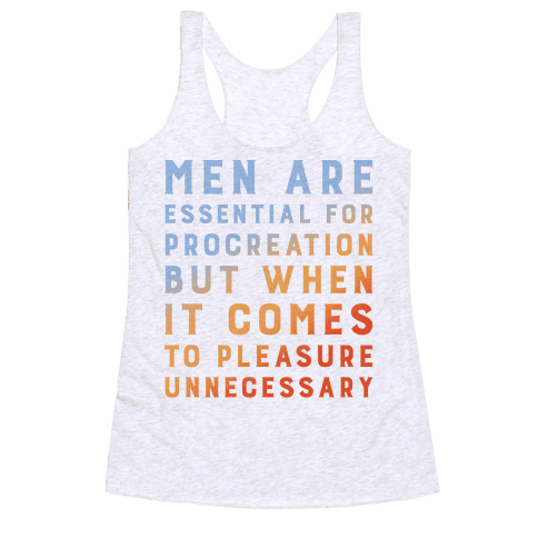 Men Aren't Necessary Quote Racerback Tank Top