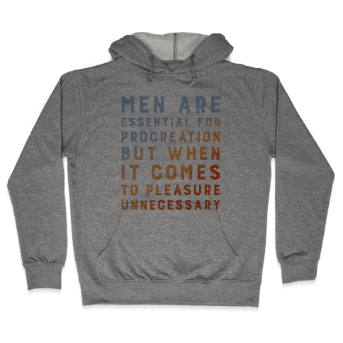 Men Aren't Necessary Quote Hooded Sweatshirt