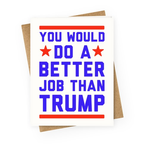 Donald trump greeting cards lookhuman you would do a better job than trump greeting card m4hsunfo