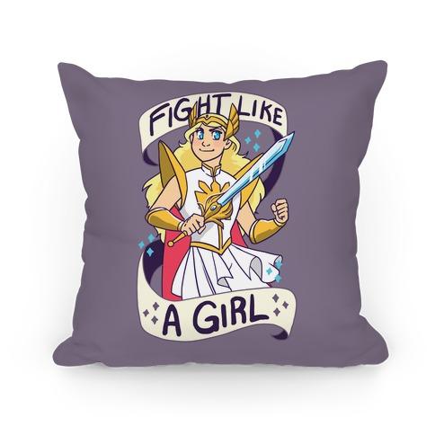 Fight Like a Girl - She-ra  Pillow