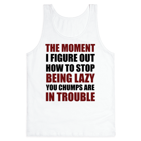 You Chumps Are In Trouble Tank Top