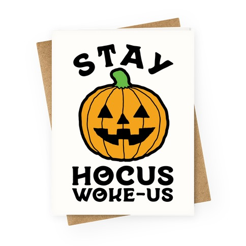 Stay Hocus Woke-us Greeting Card