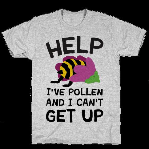 Help I've Pollen And I Can't Get Up Bee Mens T-Shirt