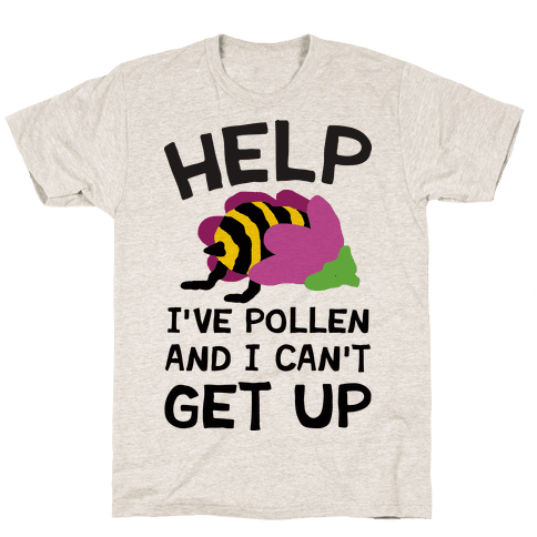 Help I've Pollen And I Can't Get Up Bee Mens T-Shirt