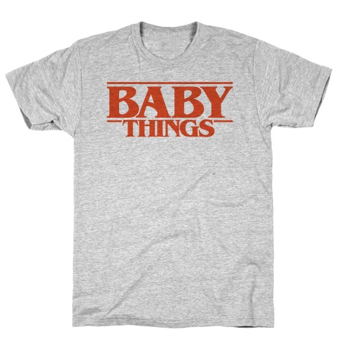 Baby Things Parody T-Shirt