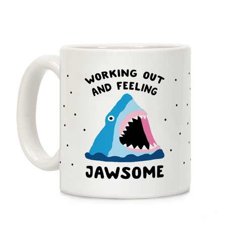 Working Out And Feeling Jawsome Coffee Mug