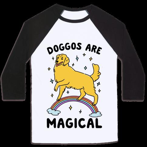 Doggos Are Magical Baseball Tee