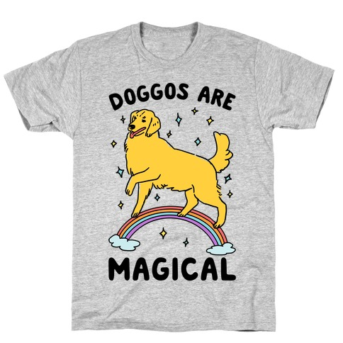 Doggos Are Magical T-Shirt