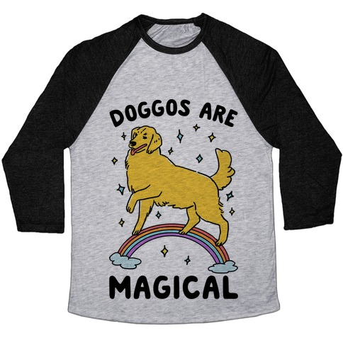 Doggos Are Magical Baseball Tee